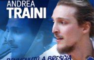 Lega A PosteMobile mercato 2017-18: Andrea Traini chiude il mercato della Leonessa Brescia