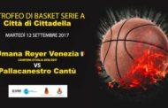 Precampionato Lega A PosteMobile 2017-18: martedì 12 settembre a Cittadella amichevole tra Cantù e Venezia