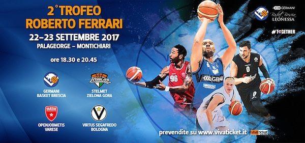 Precampionato 2017-18: il Trofeo Roberto Ferrari con la Germani Basket Brescia ed altre stelle