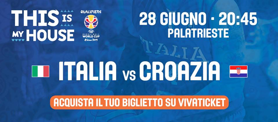 FIBA World Cup 2019: via alla vendita dei biglietti di Italbasket vs la Croazia del 28 giugno prossimo a Trieste