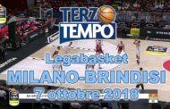 Lega A PosteMobile  2018-19: la puntata di Terzo Tempo del debutto di Brindisi nella tana dell'Olimpia Milano