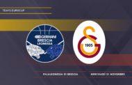 7Days EuroCup #Round8 2018-19: la Germani Basket Brescia tenta forse l'ultimo assalto alle Top 16 vs il Galatasaray