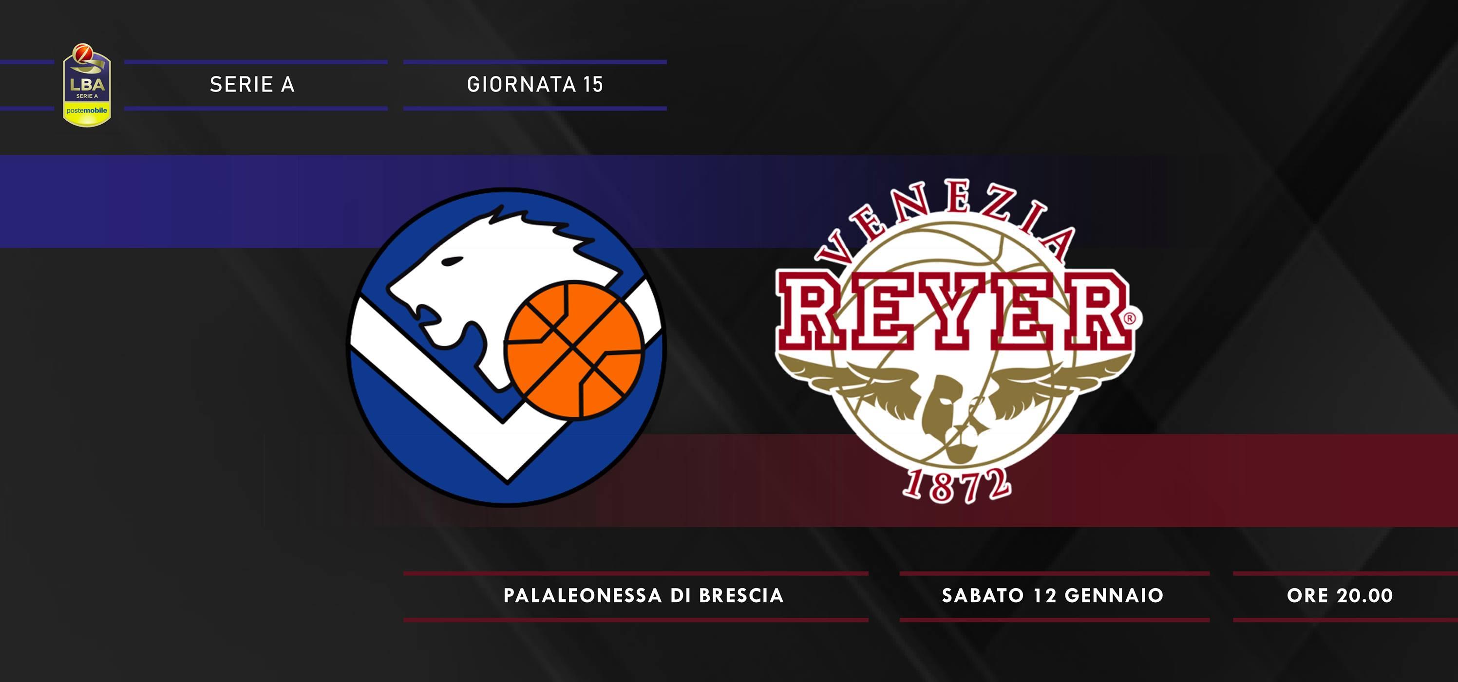 Lega A PosteMobile 15^giornata 2018-19: si chiude un girone d'andata mesto per la Germani Basket Brescia che riceve la Reyer Venezia