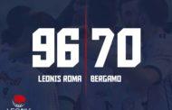 A2 Ovest Old Wild West 8^di ritorno 2018-19: la miglior Leonis Roma dell'anno prevale nettamente su Bergamo per 96-70