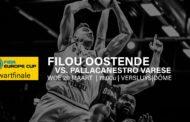 FIBA Europe Cup #Game1 Quarter-Final 2018-19: la Pallacanestro Varese vs il Filou Oostende per imporre subito la sua legge