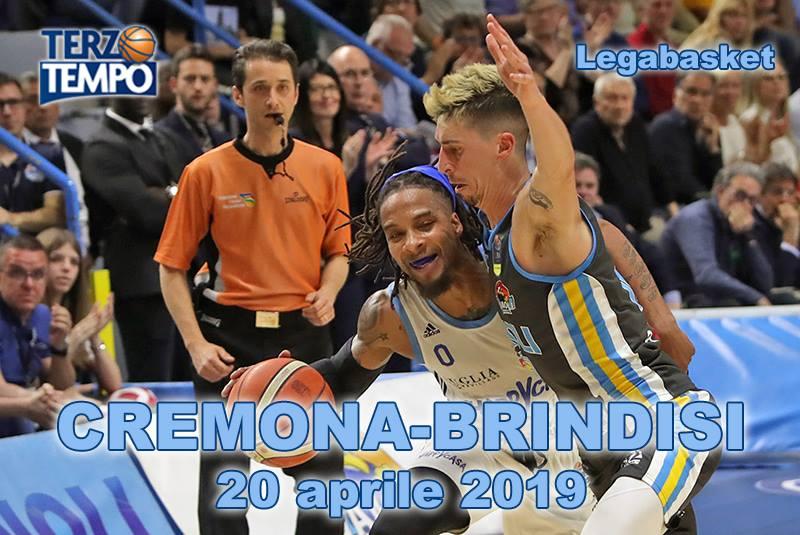 Lega A PosteMobile 12^di ritorno 2018-19: la Vanoli Cremona è proprio la kryptonite della Happy Casa Brindisi rivediamo la gara del PalaRadi su Terzo Tempo