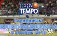 Legabasket LBA 3^giornata 2019-20: la puntata di Terzo Tempo per rivivere HappyCasa Brindisi - Germani Brescia