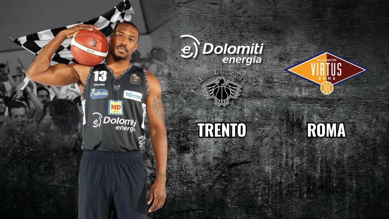Legabasket LBA 13^andata 2019-20: la Virtus Roma di scena a Trento nell'anticipo del sabato sera