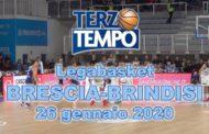 LBA Legabasket 3^ritorno 2019-20: riviviamo l'intensità di Germani Basket Brescia vs Happy Casa Brindisi in Terzo Tempo
