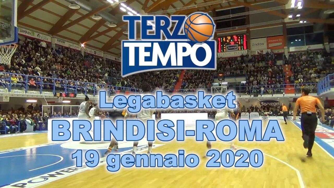 LBA Legabasket 2^ritorno 2019-20: ecco come l'Happy Casa Brindisi ha avuto la meglio sull'ingenua Virtus Roma in Terzo Tempo
