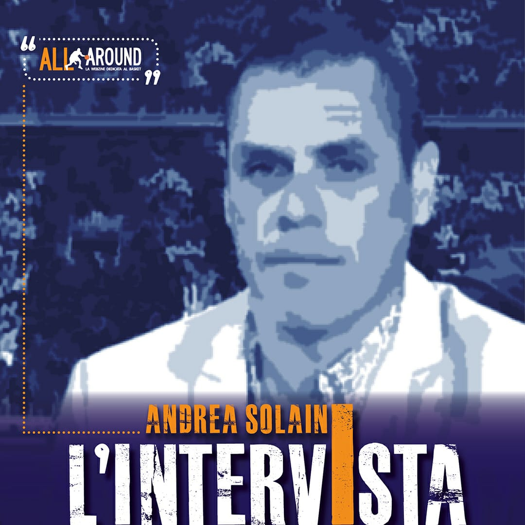 Interviste by All-Around.net 2019-20: con Andrea Solaini entriamo nel mondo della LBA in TV!