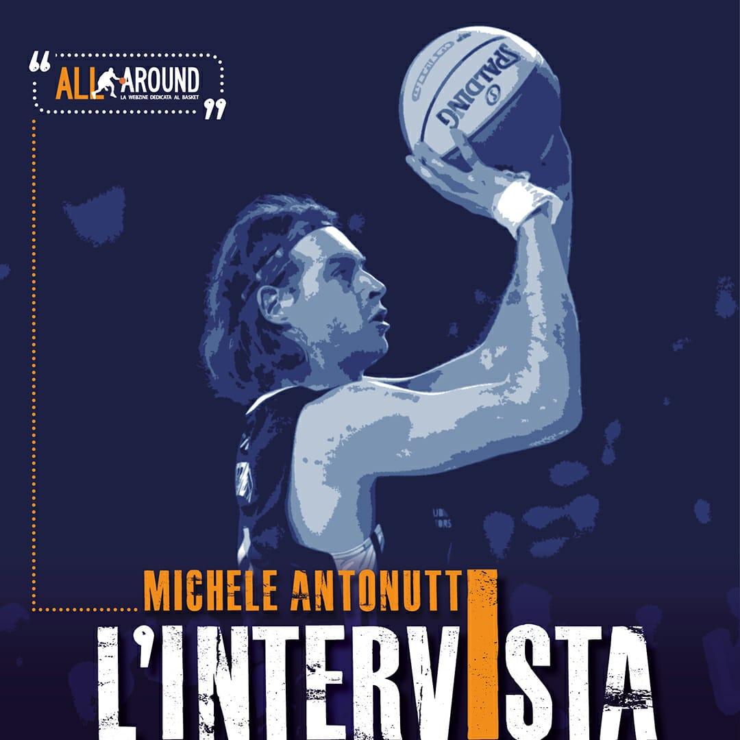 Interviste by All-Around.net 2019-20: quattro chiacchiere con Michele Antonutti, talento, cuore e centimetri a servizio del basket!