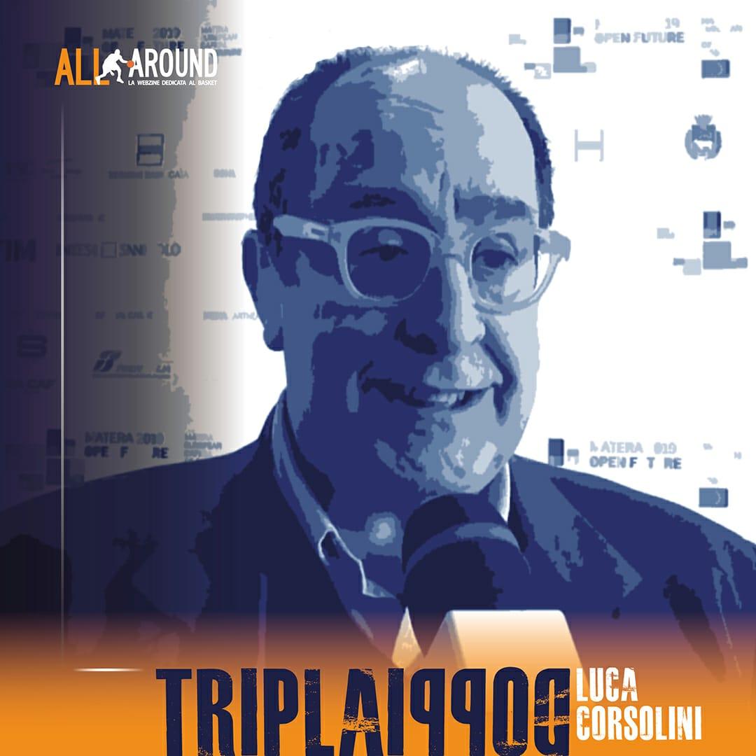 TriplaDoppia by All-Around.net 2019-20: 34^Puntata di TriplaDoppia con la Redazione di All-Around.net e Luca Corsolini, fieri del basket!