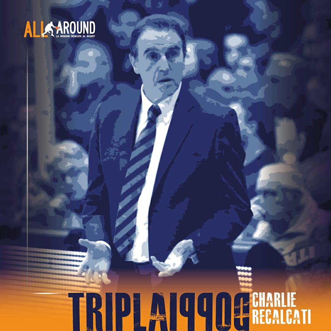 TriplaDoppia by All-Around.net 2019-20: 38^Puntata di TriplaDoppia con le imprese, e non solo in Azzurro, di Charlie Recalcati