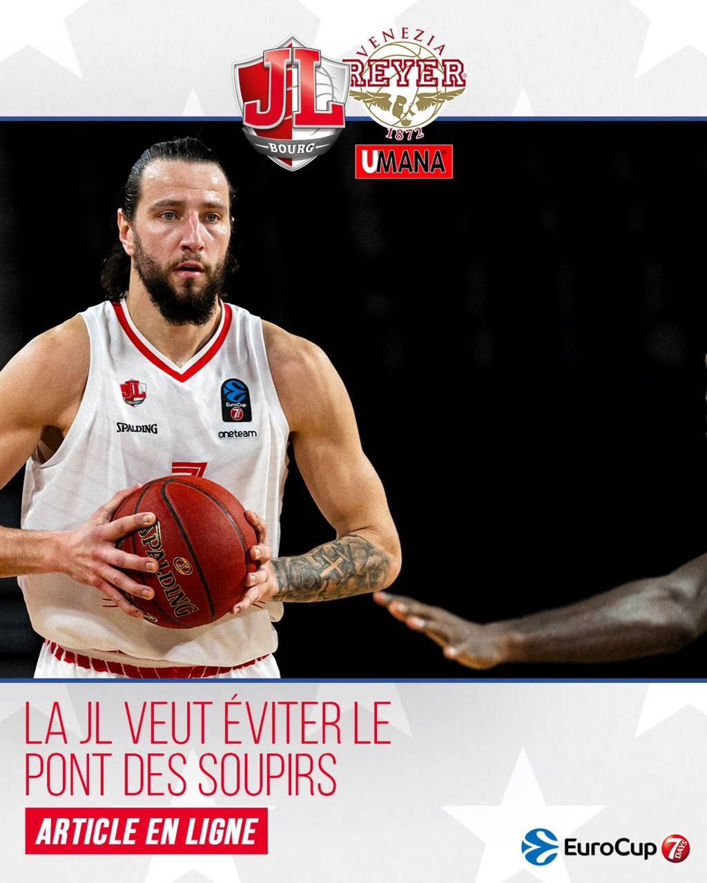 7DAYS Eurocup #Round8 2020-21: primo recupero per l'Umana Reyer Venezia al Taliercio vs i francesi del JL Bourge en Besse ma...