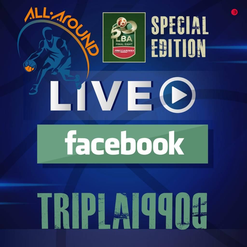 TriplaDoppia by All-Around.net 2020-21: 20^ Puntata della nuova stagione live su Facebook di TriplaDoppia con le Final Eight di Coppa Italia LBA in primo piano
