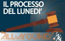 """TriplaDoppia by All-Around.net 2021-22: 6^ puntata de """"Il processo del lunedì"""" con LBA e le coppe europee in primo piano!"""